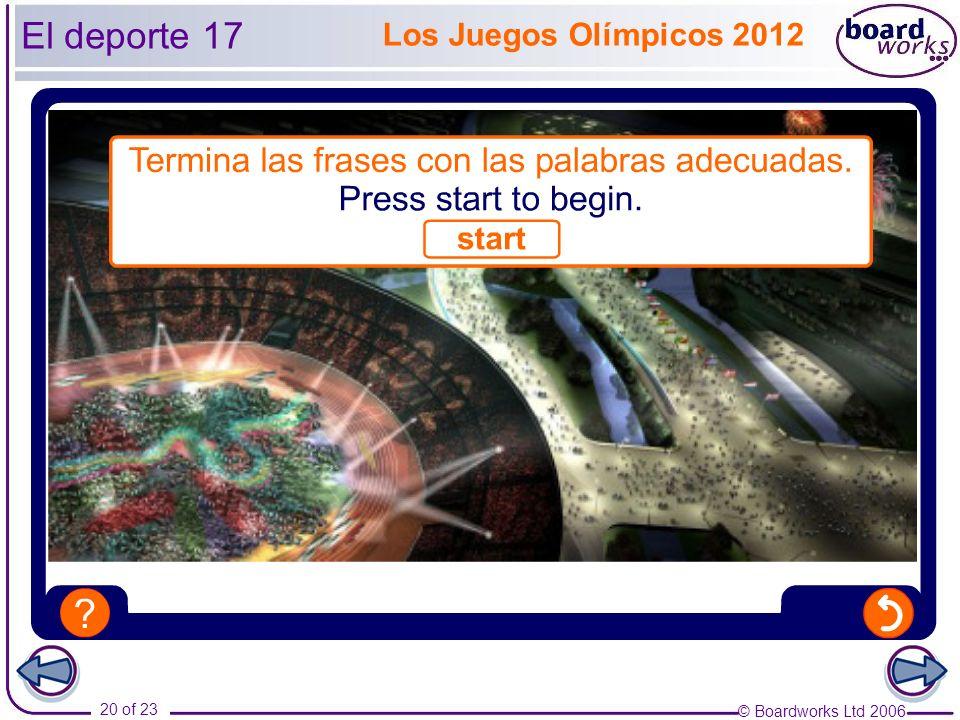 © Boardworks Ltd 2006 20 of 23 Los Juegos Olímpicos 2012 El deporte 17