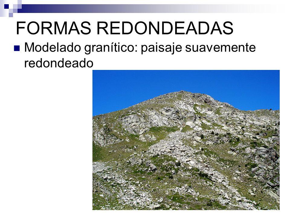 FORMAS REDONDEADAS Modelado granítico: paisaje suavemente redondeado