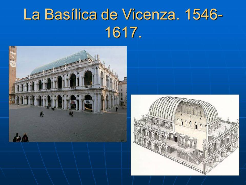 La Basílica de Vicenza. 1546- 1617.