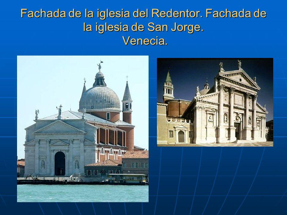 Fachada de la iglesia del Redentor. Fachada de la iglesia de San Jorge. Venecia.