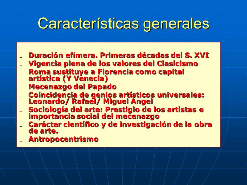 Características generales Duración efímera.Primeras décadas del S.