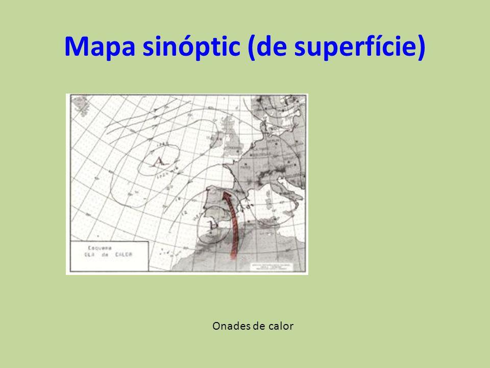 Mapa sinóptic (de superfície) Onades de calor