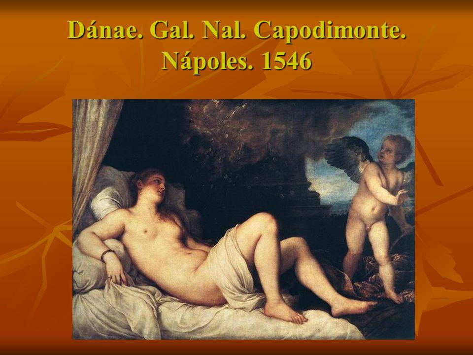 Dánae. Gal. Nal. Capodimonte. Nápoles. 1546