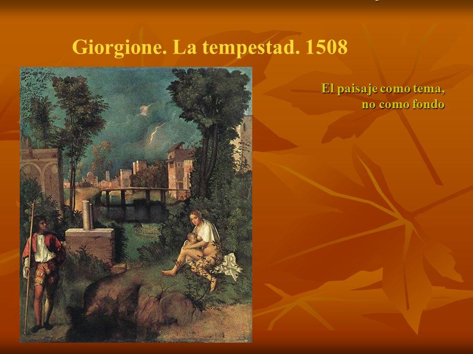 Giorgione (1478-1510). La tempestad. 1508 El paisaje como tema, no como fondo Giorgione. La tempestad. 1508