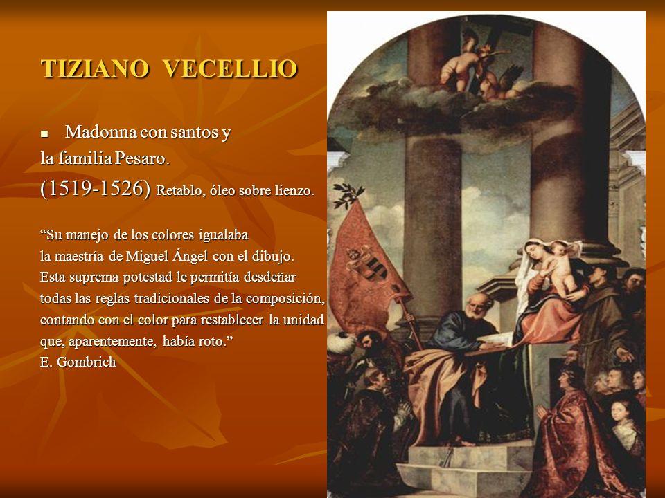 TIZIANO VECELLIO Madonna con santos y Madonna con santos y la familia Pesaro. (1519-1526) Retablo, óleo sobre lienzo. Su manejo de los colores igualab