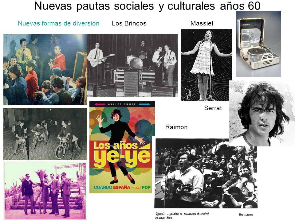 Nuevas pautas sociales y culturales años 60 Nuevas formas de diversión Los Brincos Massiel Serrat Raimon