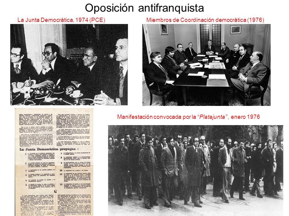 Oposición antifranquista La Junta Democrática, 1974 (PCE) Miembros de Coordinación democrática (1976) Manifestación convocada por la Platajunta, enero
