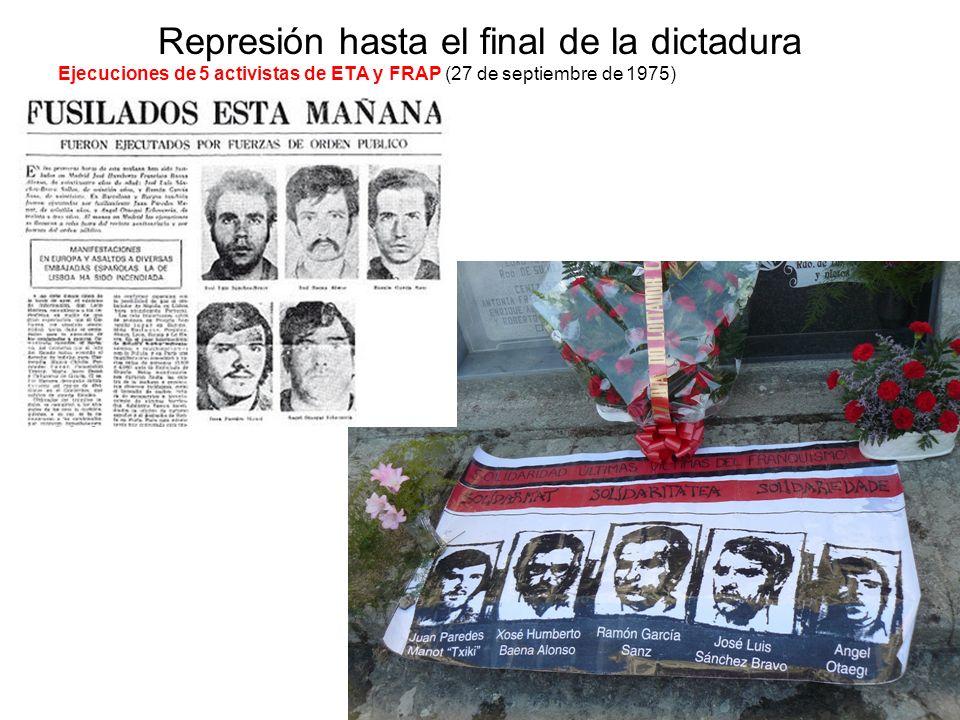 Represión hasta el final de la dictadura Ejecuciones de 5 activistas de ETA y FRAP (27 de septiembre de 1975)