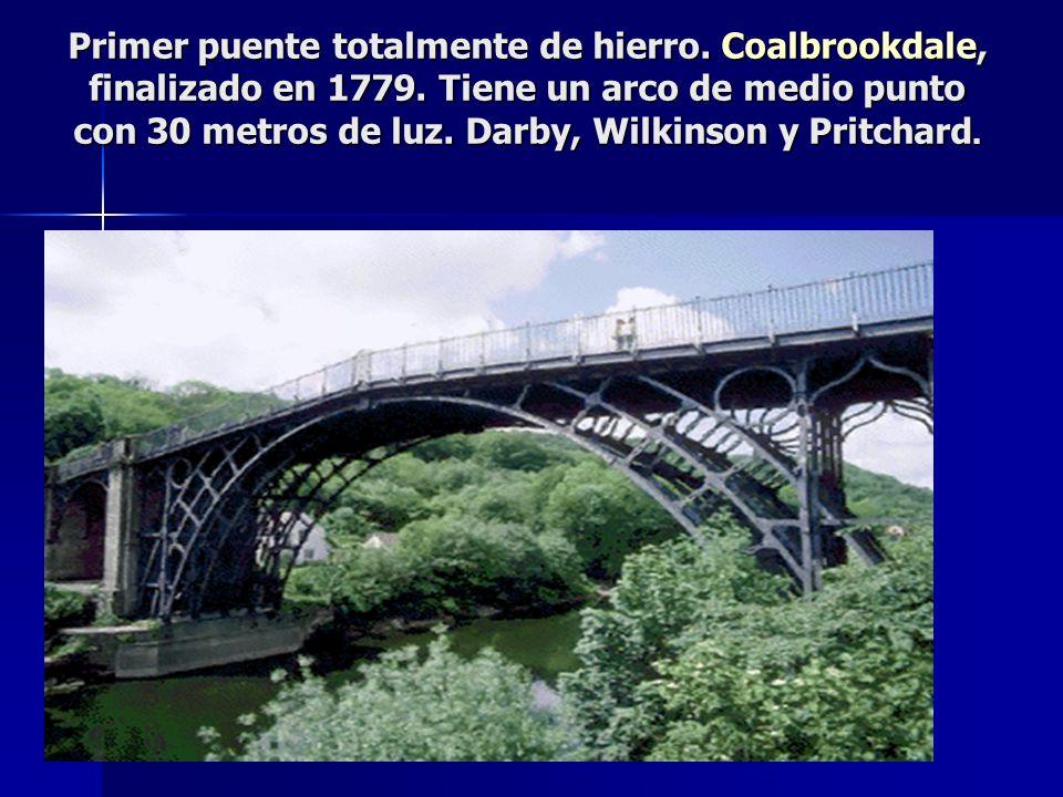 Primer puente totalmente de hierro.Coalbrookdale, finalizado en 1779.