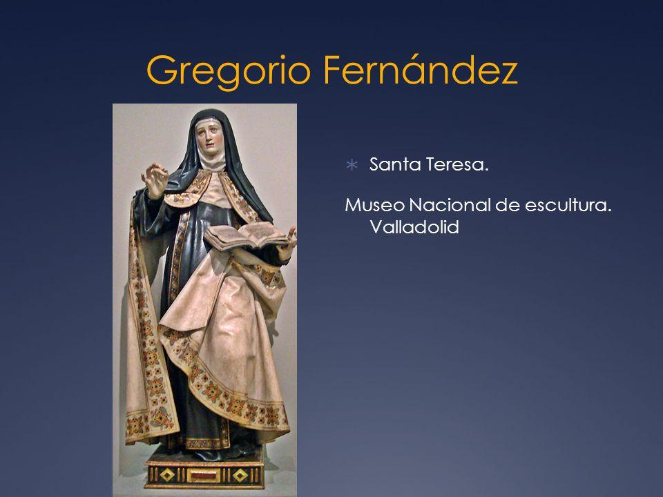 Gregorio Fernández Santa Teresa. Museo Nacional de escultura. Valladolid