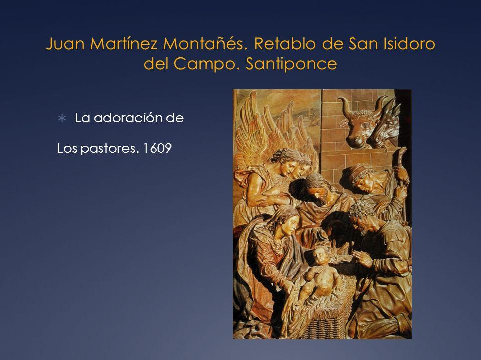 Juan Martínez Montañés. Retablo de San Isidoro del Campo. Santiponce La adoración de Los pastores. 1609