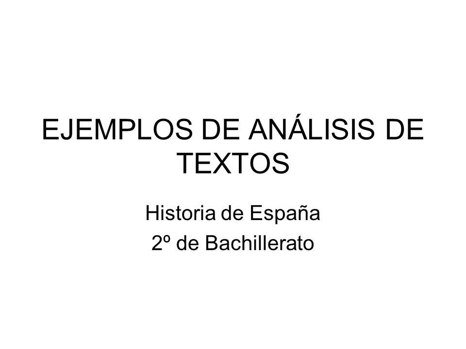 EJEMPLOS DE ANÁLISIS DE TEXTOS Historia de España 2º de Bachillerato