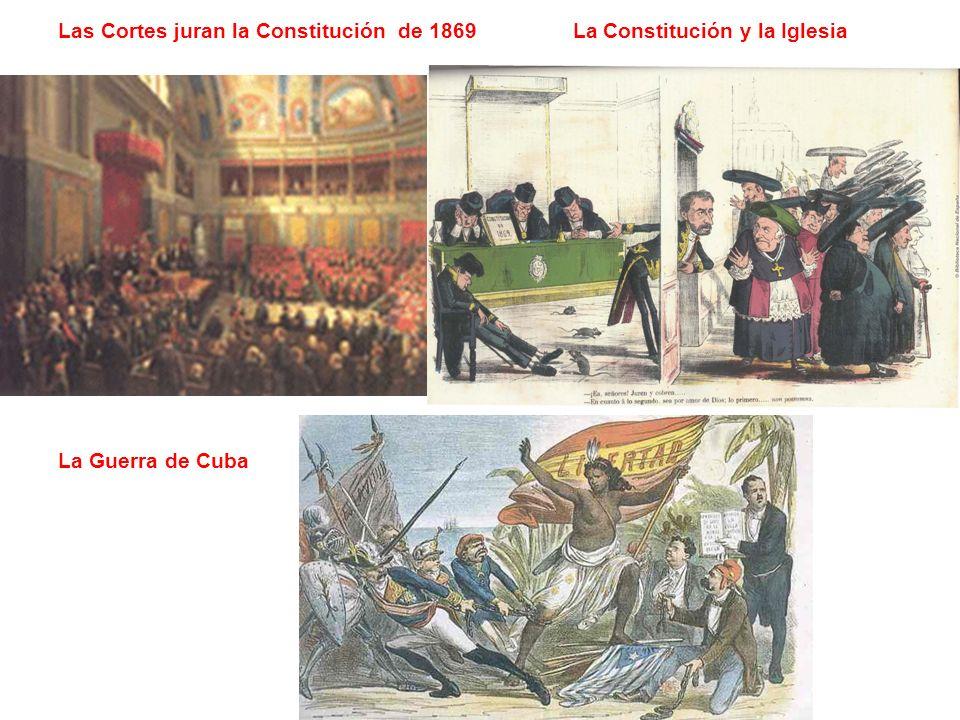 Las Cortes juran la Constitución de 1869 La Constitución y la Iglesia La Guerra de Cuba
