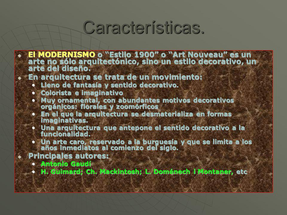 Características. El MODERNISMO o Estilo 1900 o Art Nouveau es un arte no sólo arquitectónico, sino un estilo decorativo, un arte del diseño. El MODERN