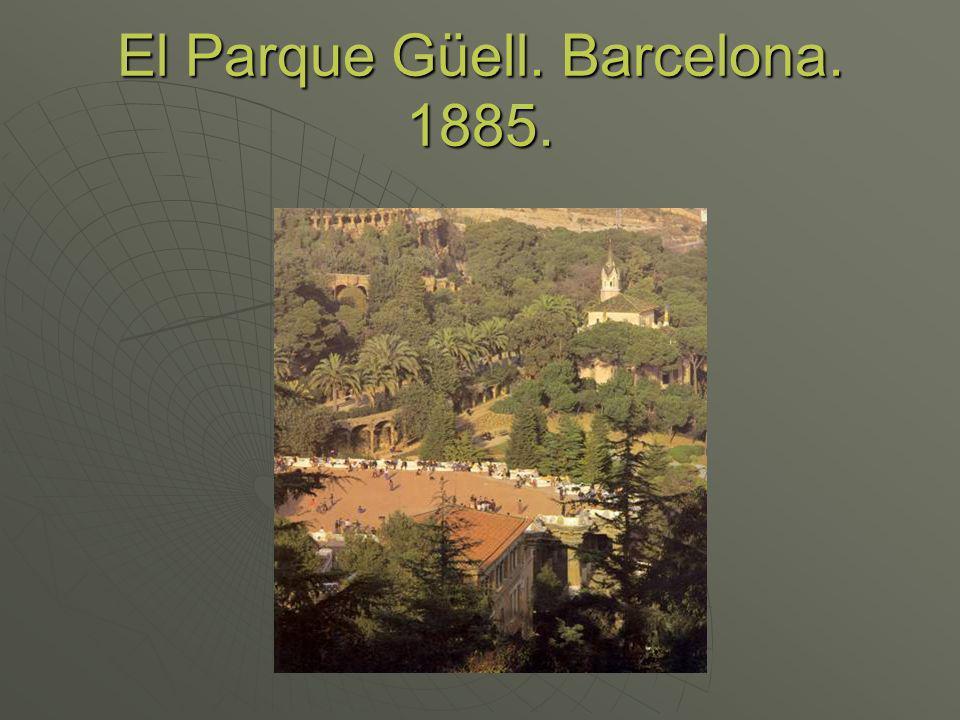 El Parque Güell. Barcelona. 1885.