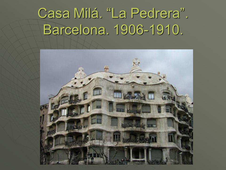 Casa Milá. La Pedrera. Barcelona. 1906-1910.