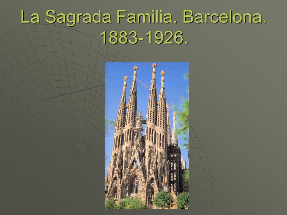 La Sagrada Familia. Barcelona. 1883-1926.