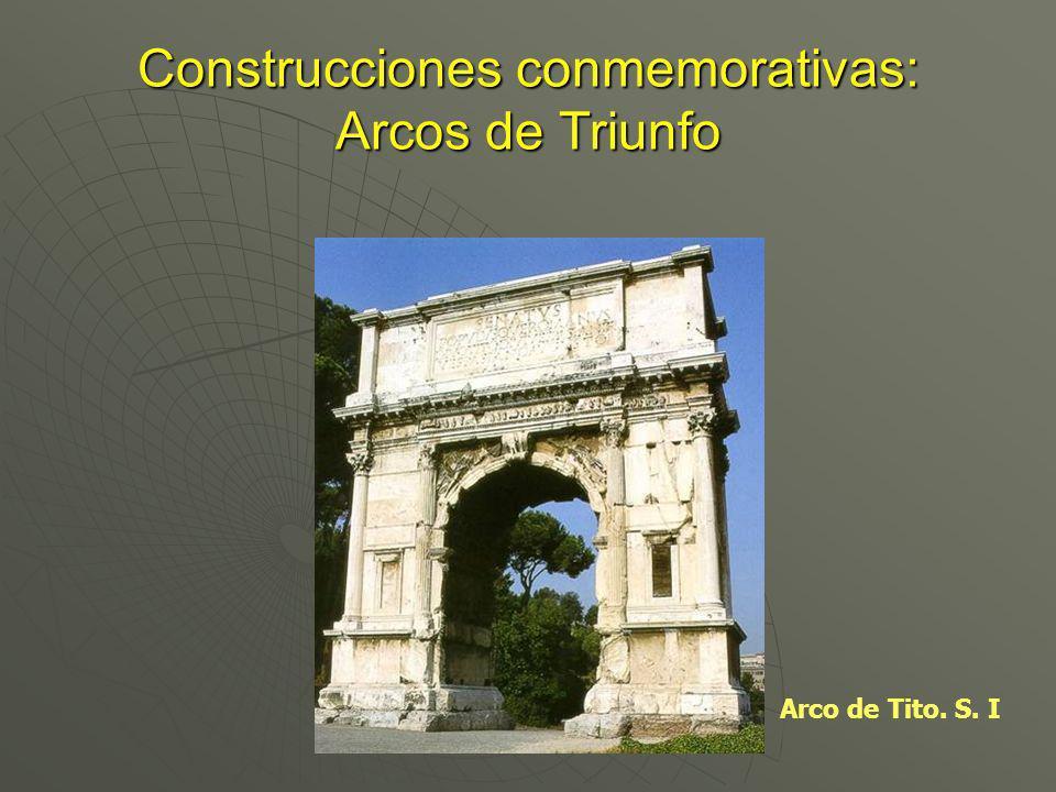 Construcciones conmemorativas: Arcos de Triunfo Arco de Tito. S. I