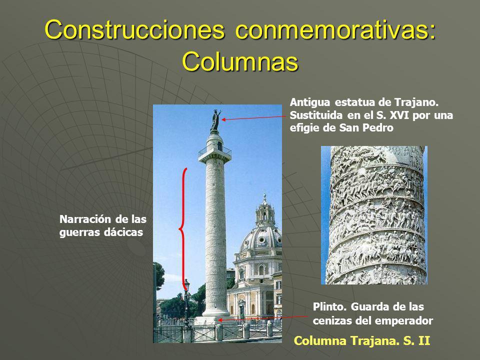 Construcciones conmemorativas: Columnas Columna Trajana. S. II Antigua estatua de Trajano. Sustituida en el S. XVI por una efigie de San Pedro Narraci