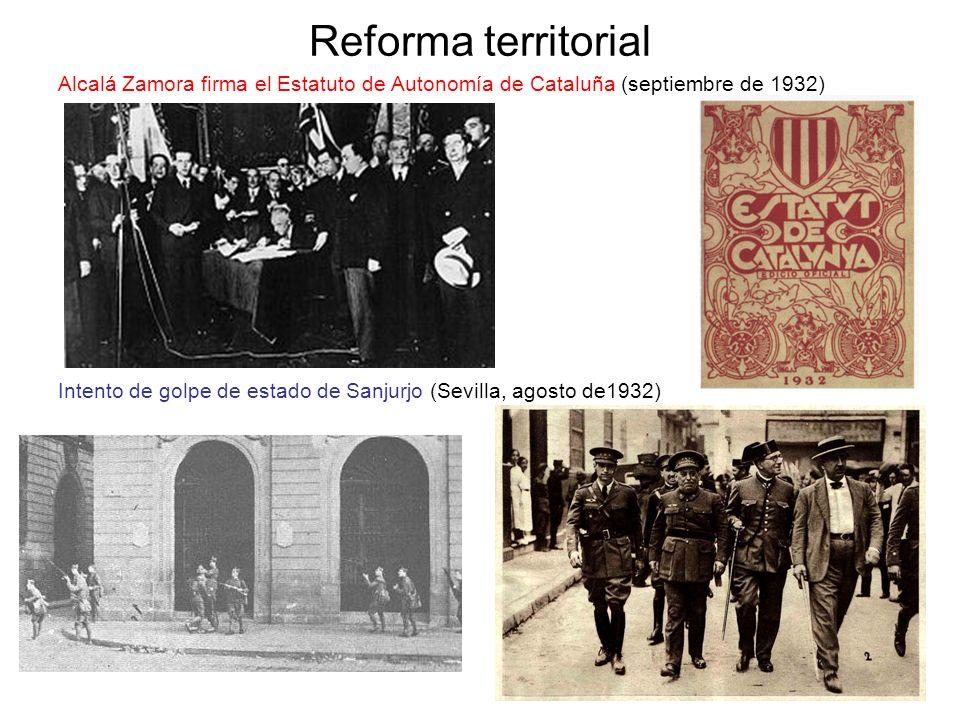 Reforma territorial Alcalá Zamora firma el Estatuto de Autonomía de Cataluña (septiembre de 1932) Intento de golpe de estado de Sanjurjo (Sevilla, ago