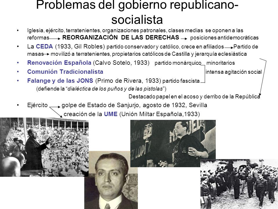 Problemas del gobierno republicano- socialista Iglesia, ejército, terratenientes, organizaciones patronales, clases medias se oponen a las reformas RE
