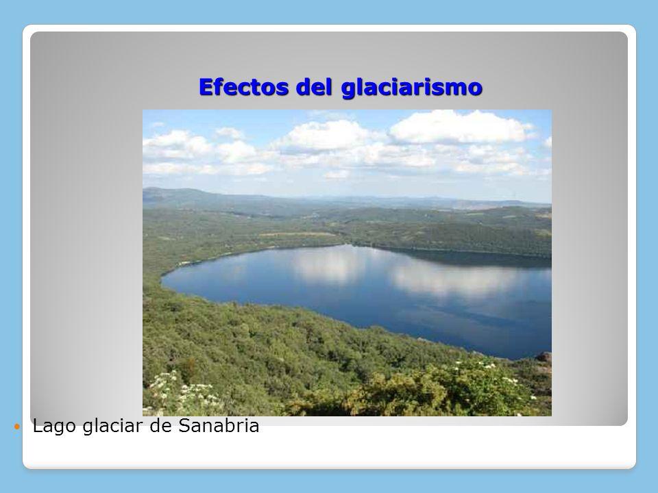 Efectos del glaciarismo Lago glaciar de Sanabria