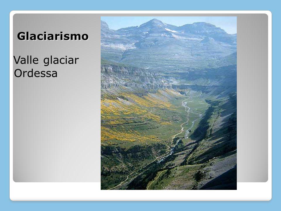 Glaciarismo Valle glaciar Ordessa