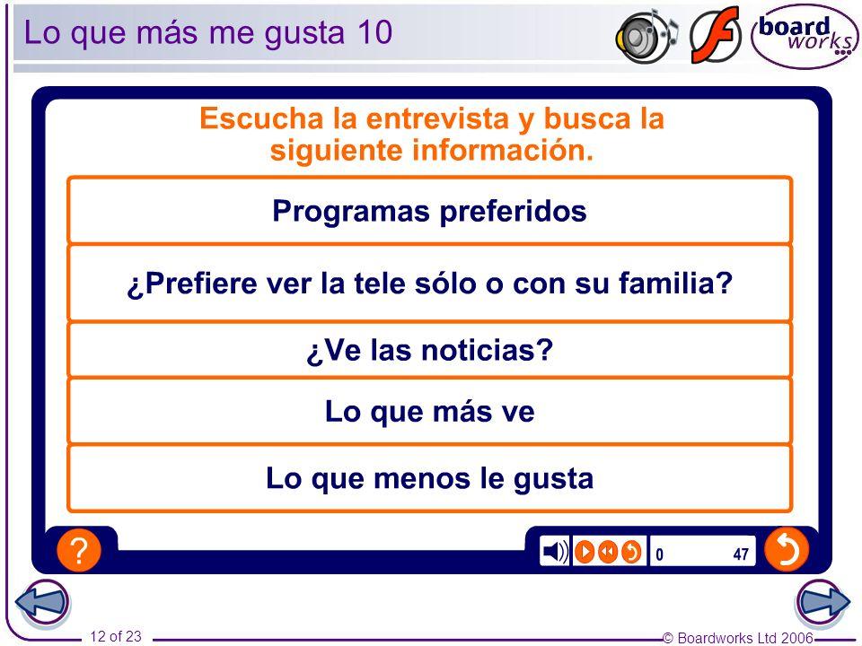 © Boardworks Ltd 2006 12 of 23 Lo que más me gusta 10