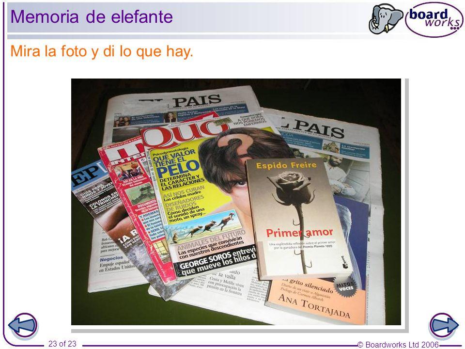 © Boardworks Ltd 2006 23 of 23 Memoria de elefante Mira la foto y di lo que hay.