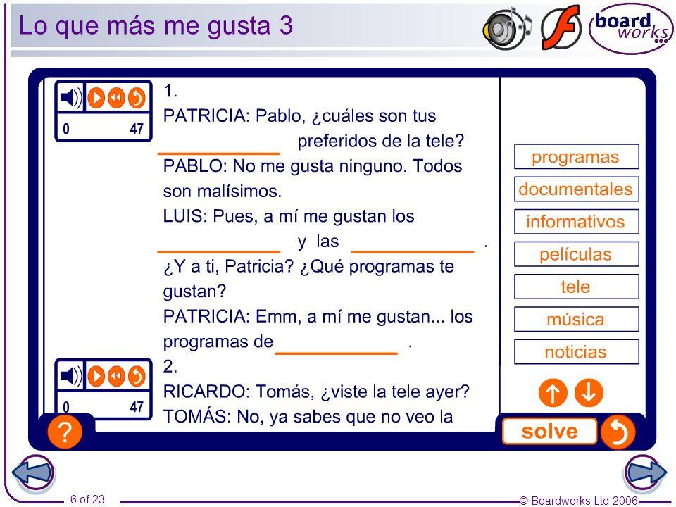 © Boardworks Ltd 2006 6 of 23 Lo que más me gusta 3
