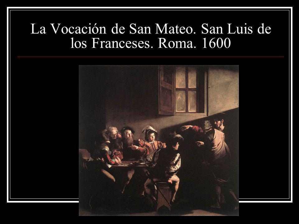 La Vocación de San Mateo. San Luis de los Franceses. Roma. 1600