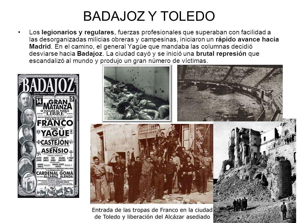 BADAJOZ Y TOLEDO Los legionarios y regulares, fuerzas profesionales que superaban con facilidad a las desorganizadas milicias obreras y campesinas, in