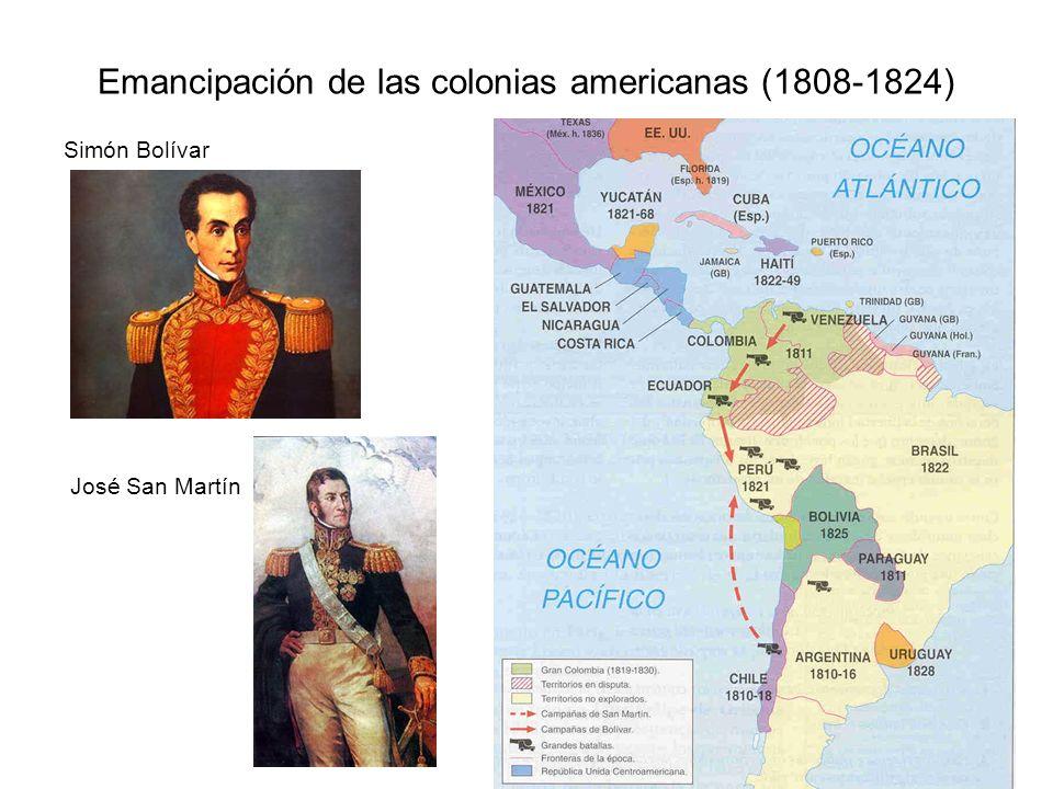 Emancipación de las colonias americanas (1808-1824) Simón Bolívar José San Martín