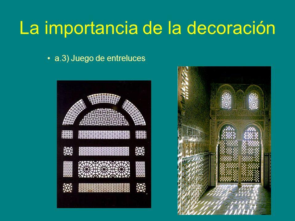 La importancia de la decoración a.3) Juego de entreluces