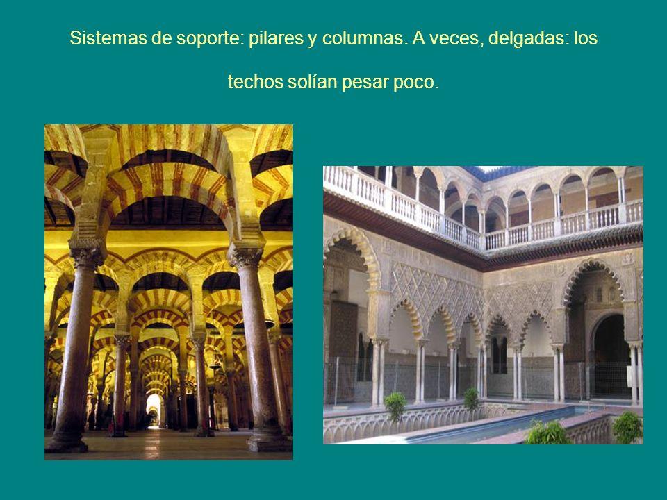Sistemas de soporte: pilares y columnas. A veces, delgadas: los techos solían pesar poco.