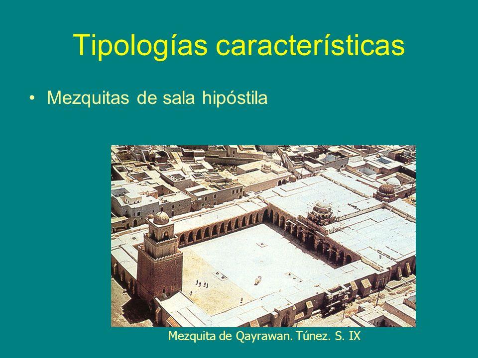 Mezquitas de sala hipóstila Mezquita de Qayrawan. Túnez. S. IX Tipologías características