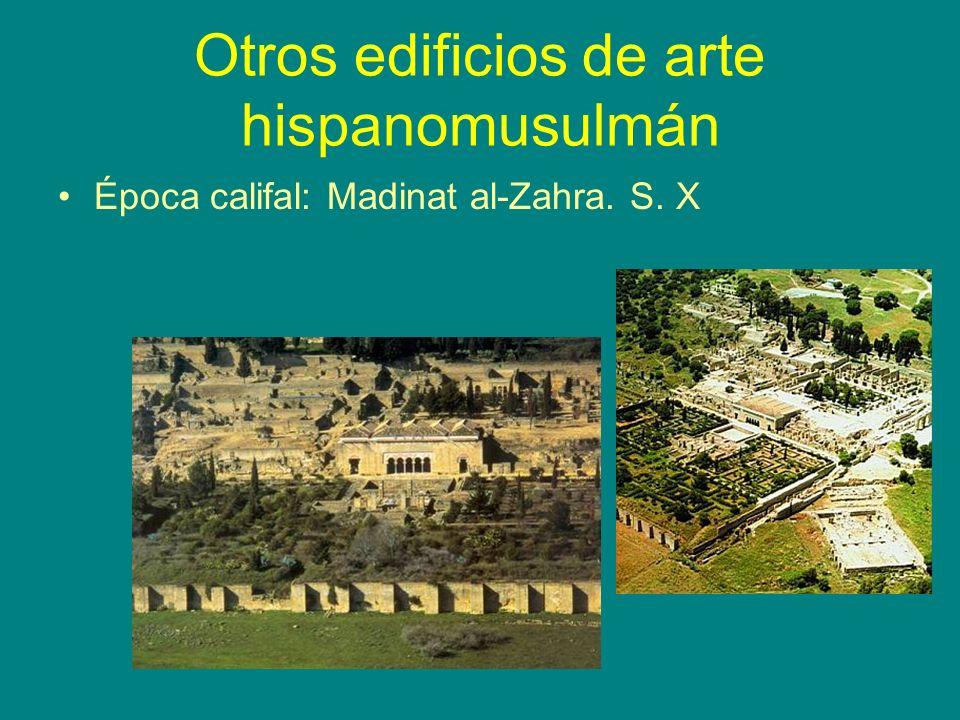 Otros edificios de arte hispanomusulmán Época califal: Madinat al-Zahra. S. X