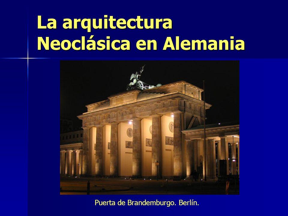 La arquitectura Neoclásica en Alemania Puerta de Brandemburgo. Berlín.