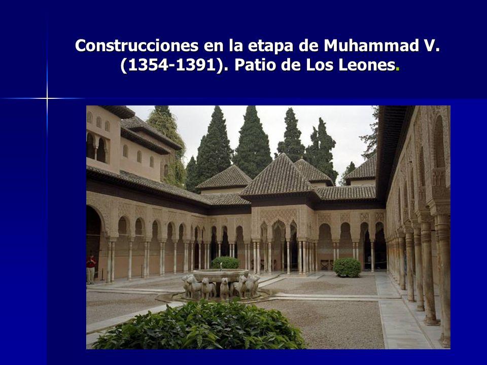 Construcciones en la etapa de Muhammad V. (1354-1391). Patio de Los Leones.