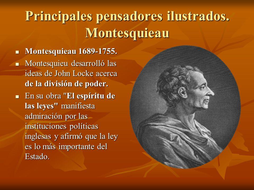 Principales pensadores ilustrados. Montesquieau Montesquieau 1689-1755. Montesquieau 1689-1755. Montesquieu desarrolló las ideas de John Locke acerca