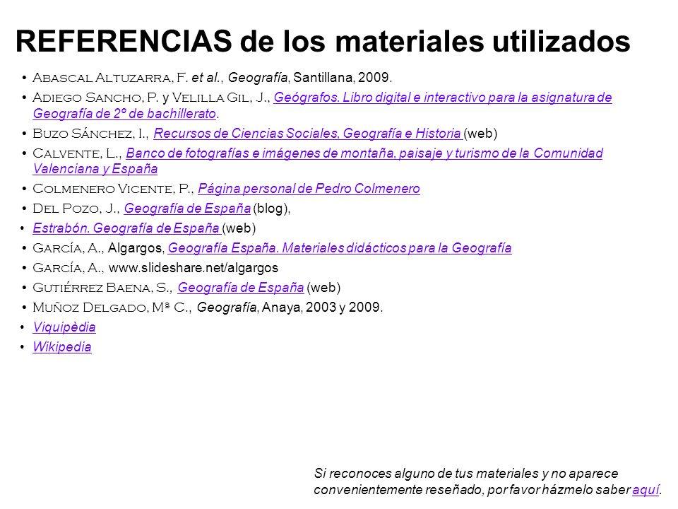 Abascal Altuzarra, F. et al., Geografía, Santillana, 2009. Adiego Sancho, P. y Velilla Gil, J., Geógrafos. Libro digital e interactivo para la asignat