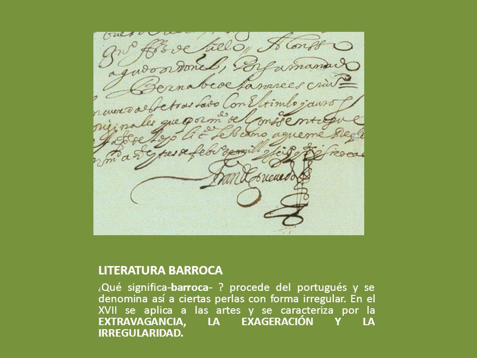 LITERATURA BARROCA ¿ Qué significa-barroca- .