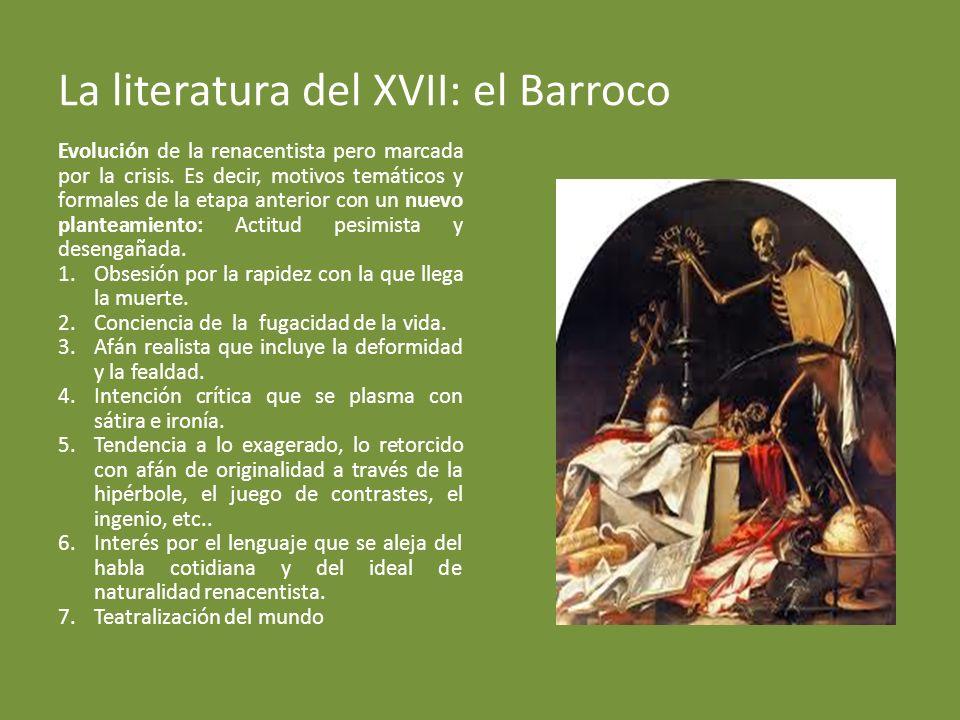 La literatura del XVII: el Barroco Evolución de la renacentista pero marcada por la crisis.