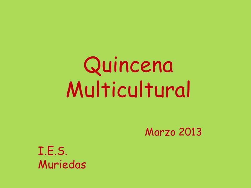 LA MALETA VIAJERA I.E.S. MURIEDAS QUINCENA MULTICULTURAL Marzo 2013
