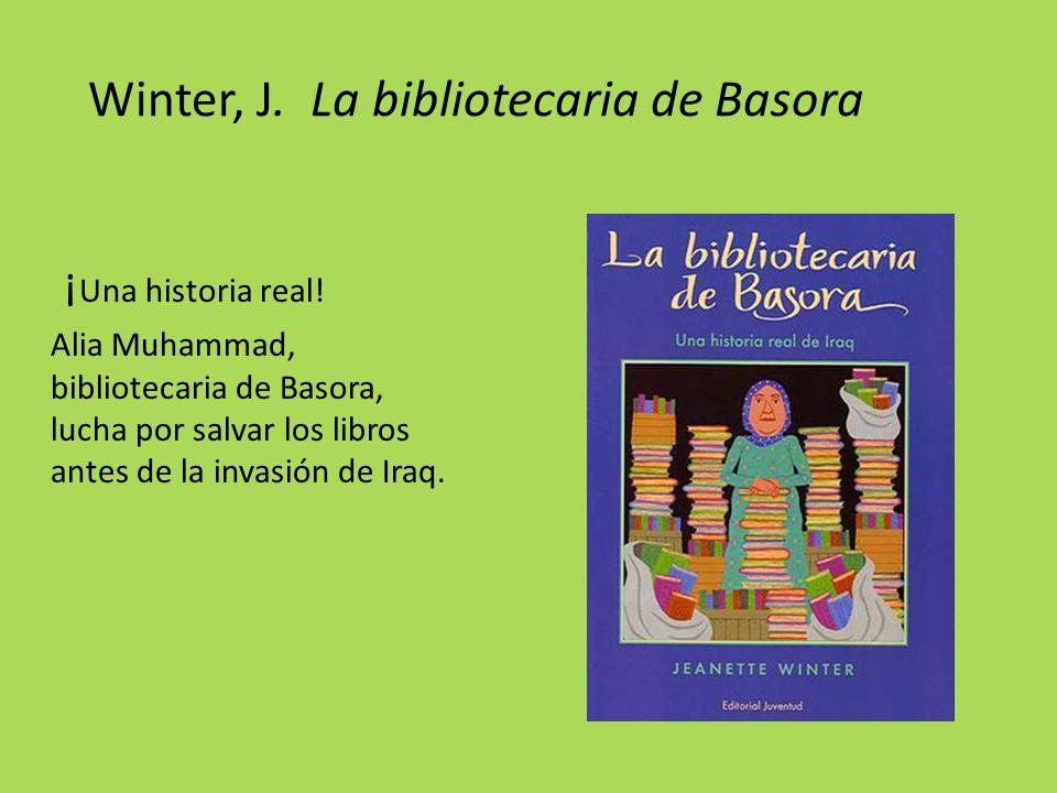 Winter, J.La bibliotecaria de Basora ¡ Una historia real.