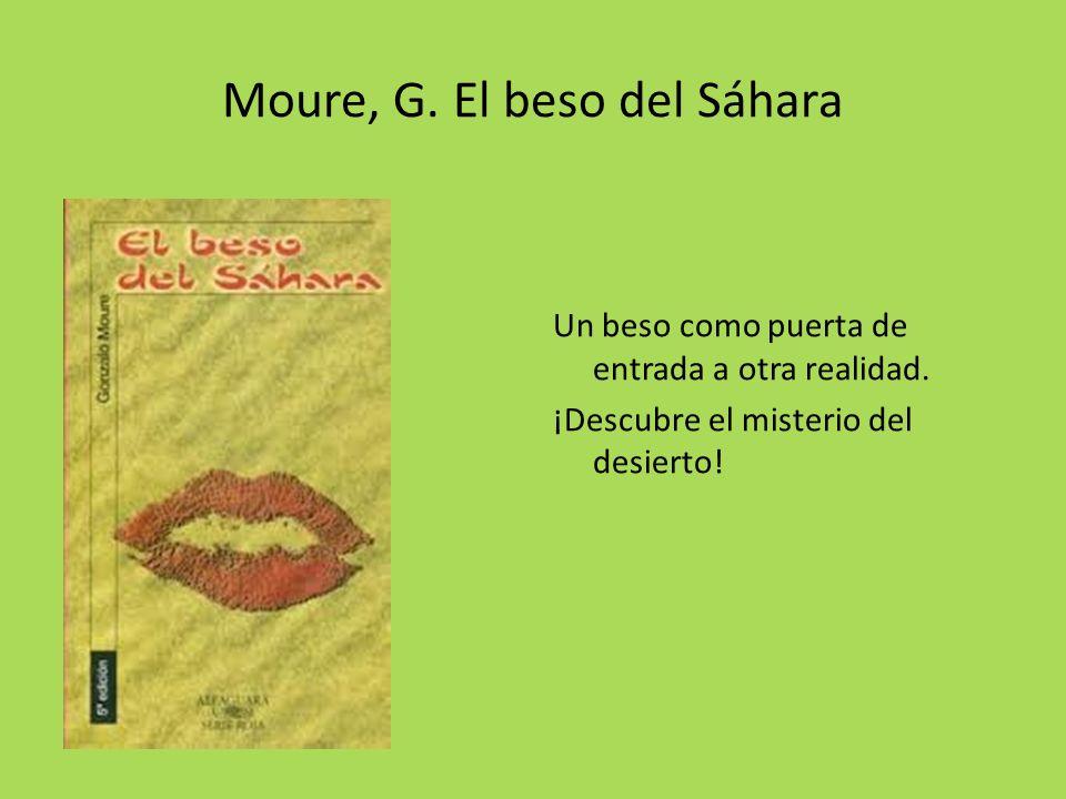 Moure, G.El beso del Sáhara Un beso como puerta de entrada a otra realidad.