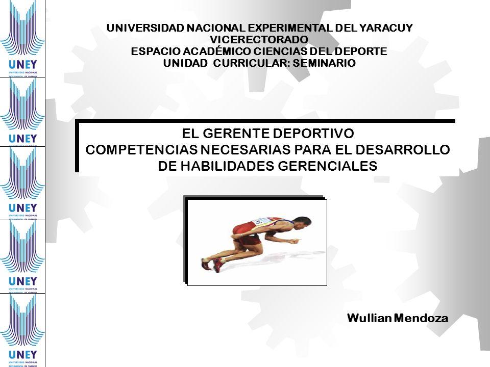 EL GERENTE DEPORTIVO COMPETENCIAS NECESARIAS PARA EL DESARROLLO DE HABILIDADES GERENCIALES EL GERENTE DEPORTIVO COMPETENCIAS NECESARIAS PARA EL DESARR
