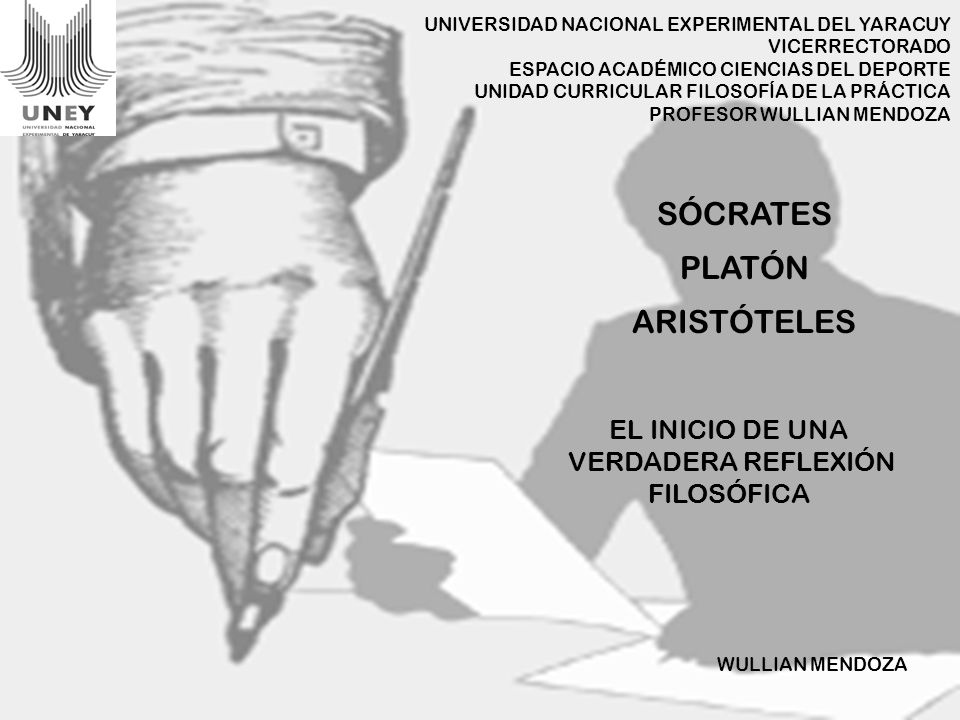 1 SÓCRATES PLATÓN ARISTÓTELES EL INICIO DE UNA VERDADERA REFLEXIÓN FILOSÓFICA UNIVERSIDAD NACIONAL EXPERIMENTAL DEL YARACUY VICERRECTORADO ESPACIO ACA