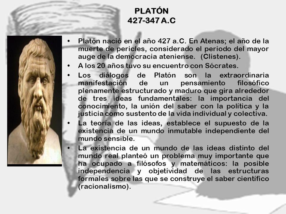 4 PLATÓN 427-347 A.C Platón nació en el año 427 a.C. En Atenas; el año de la muerte de pericles, considerado el periodo del mayor auge de la democraci