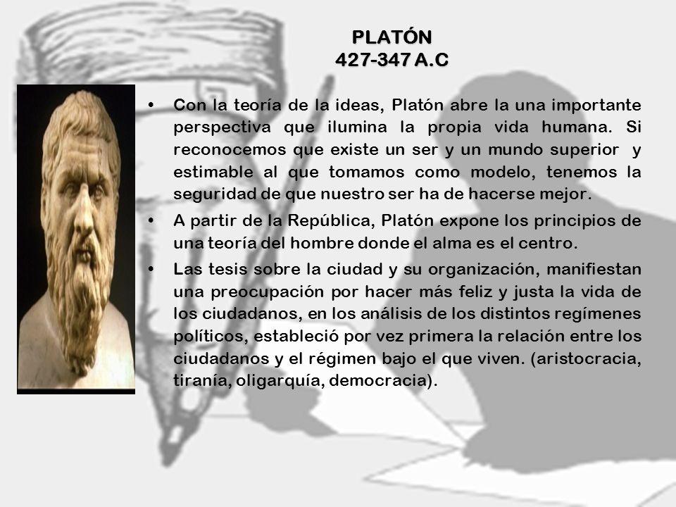 5 PLATÓN 427-347 A.C Con la teoría de la ideas, Platón abre la una importante perspectiva que ilumina la propia vida humana. Si reconocemos que existe